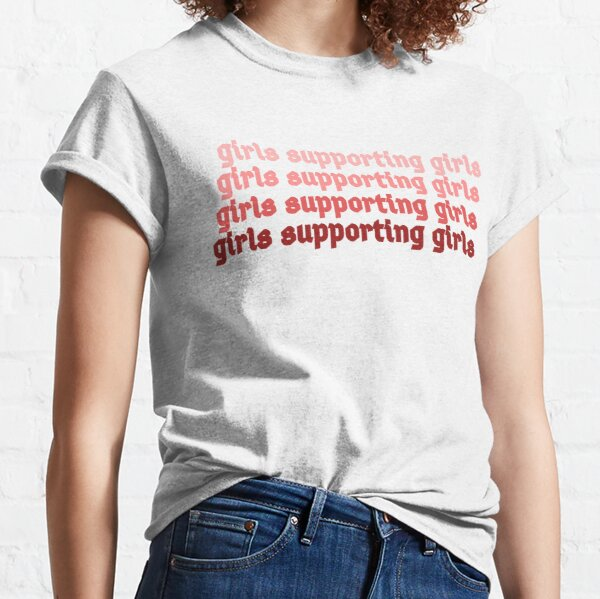 Girls Supporting Girls Classic T-Shirt