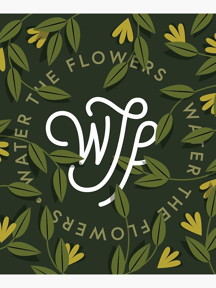 WTF / Water The Flowers - Illustrated Lettering by esztersletters