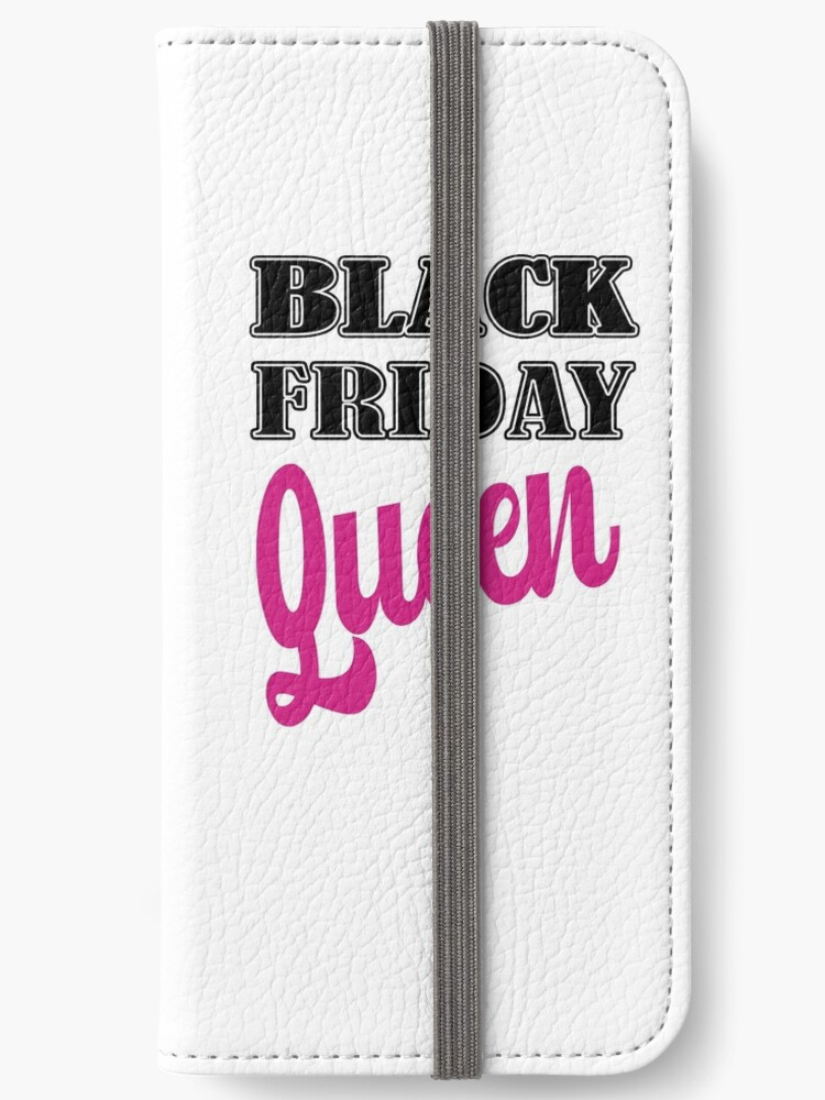Black Friday Cyber Monday Shopping Queen Iphone Wallet By Borcat Redbubble
