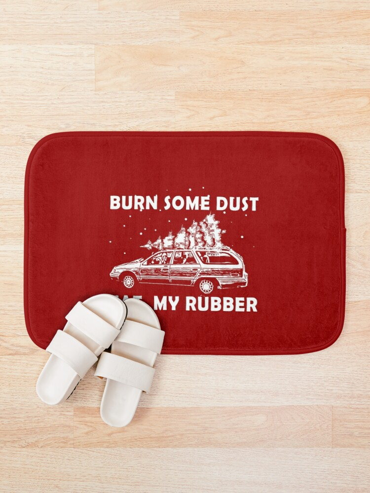 Alternate view of burn some Dust, eat my Rubber Bath Mat