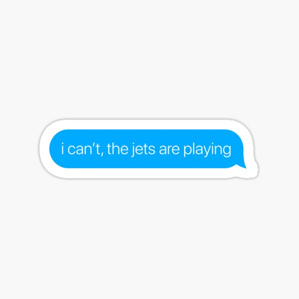 i can't the jets are playing Sticker