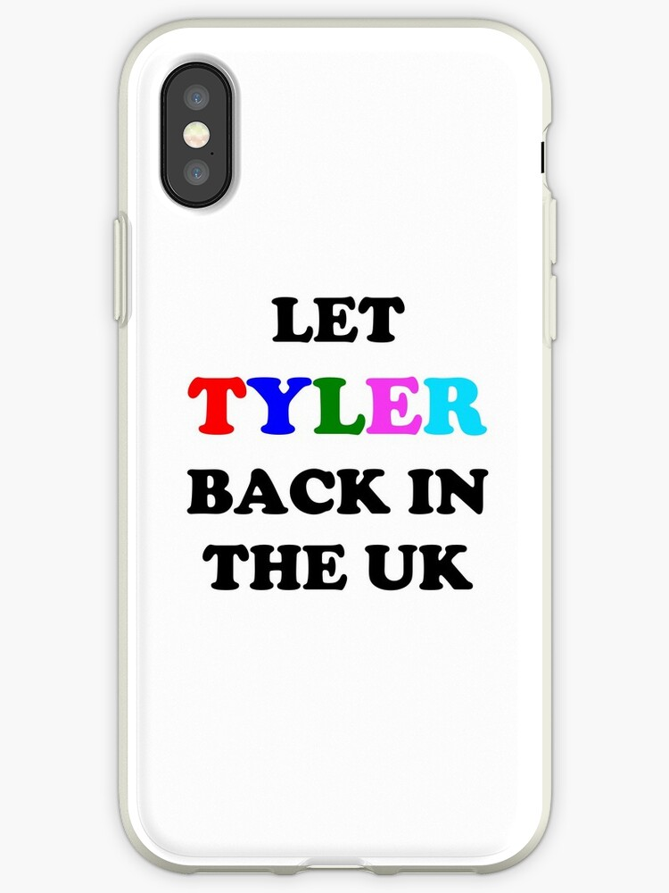 9108123bae1b2c Let Tyler Back in the UK - Tyler