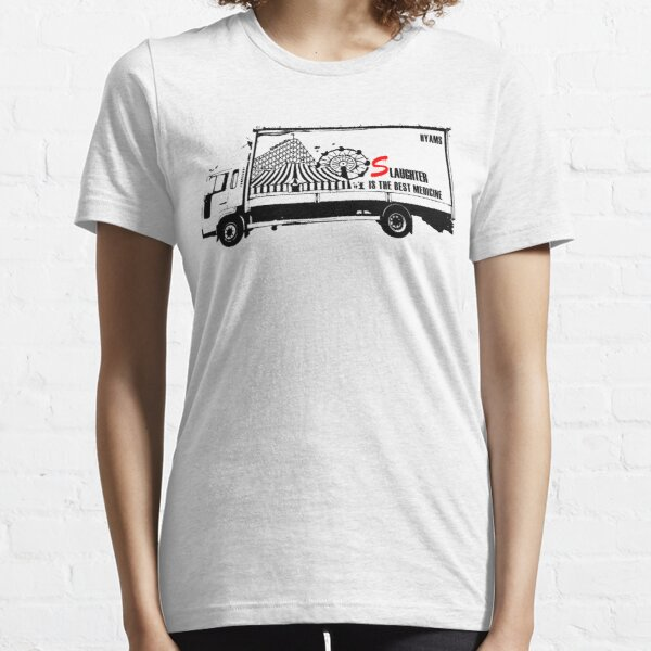 Slaughter is the best medicine - Truck Essential T-Shirt