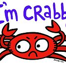 I'm Crabby Crab Original Art by Jelene  by Jelene
