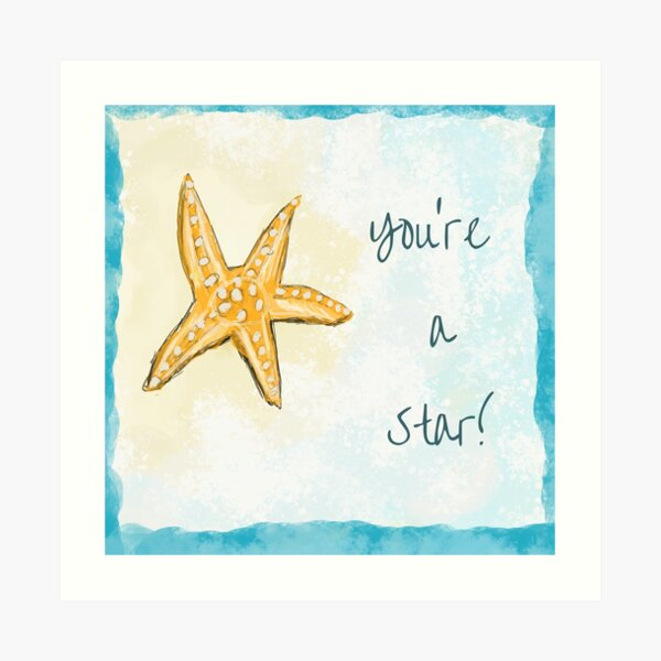 """You're A Star"" Starfish Painted Design Art Print"