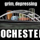 Grim, depressing Rochester  by Jon Gary