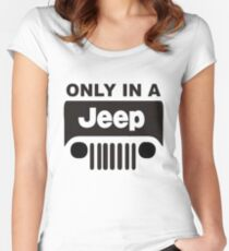 ONLY IN A JEEP Women's Fitted Scoop T-Shirt