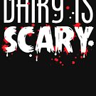 Dairy Is Scary by TheFlying6