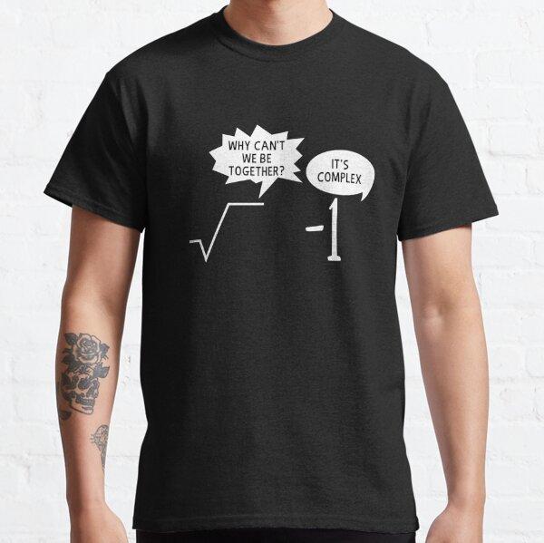 It is complex Math Teacher Science School Classic T-Shirt