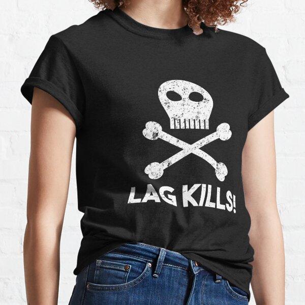 Lag Kills Gaming Gamer Video Level Party Classic T-Shirt