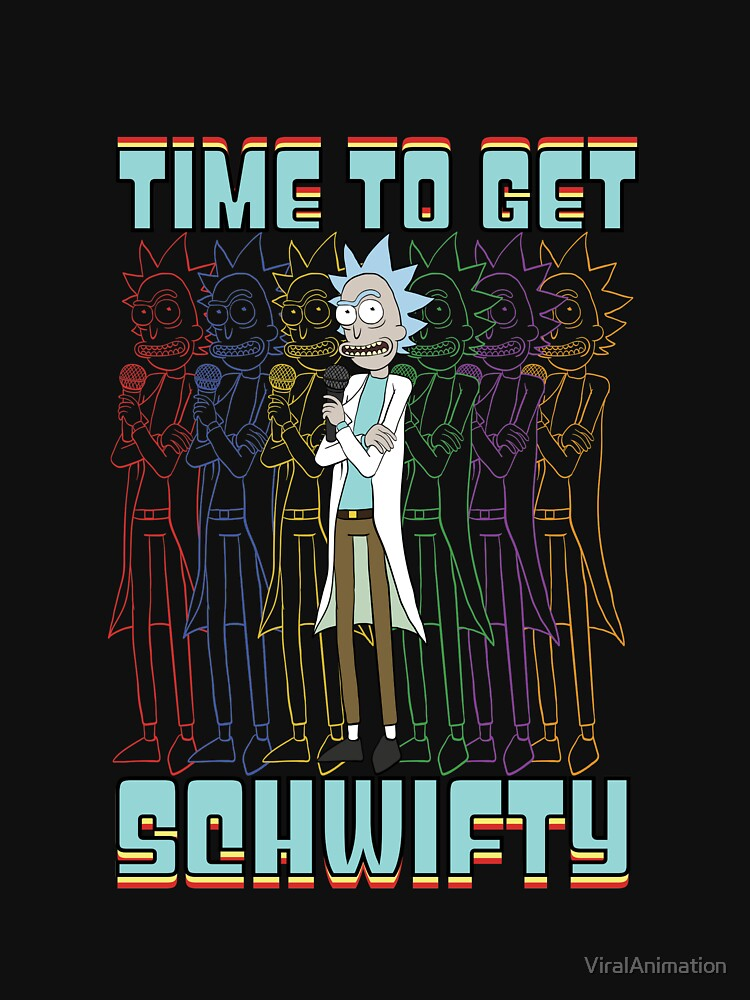 Time To Get Schwifty Rick and Morty Funny Schwifty Rick Shirt Gift by ViralAnimation