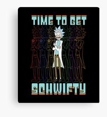 Time To Get Schwifty Rick and Morty Funny Schwifty Rick Shirt Gift Canvas Print