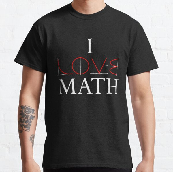 Love Math Math Teacher Science School Professor Classic T-Shirt