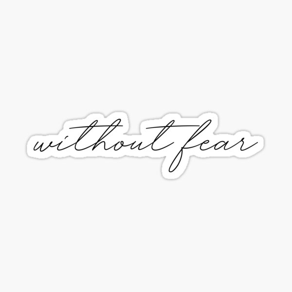 without fear  Sticker