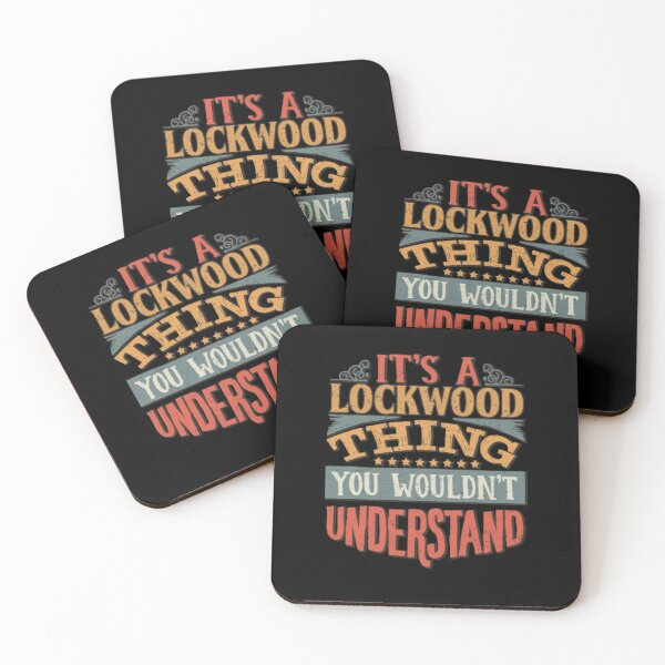 Lockwood Family Name -  It's A Lockwood Thing You Wouldn't Understand Coasters (Set of 4)
