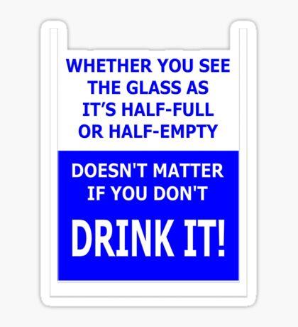 drink it! Sticker