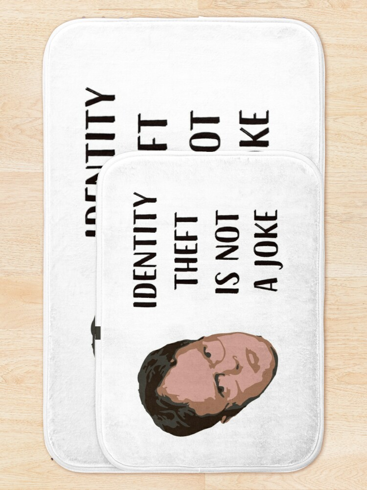 Alternate view of Identity Theft Is Not A Joke, Jim! Millions Of Families Suffer Every Year! Dwight Best Quote From Office Bath Mat