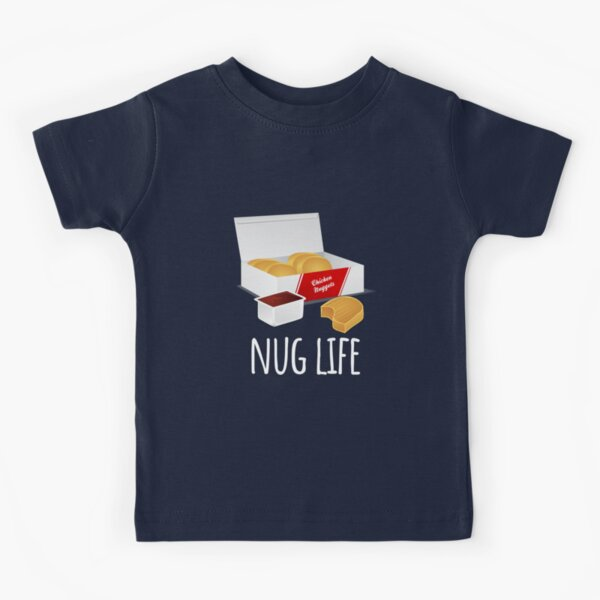 Nug Life - Chicken Nuggets Kids T-Shirt