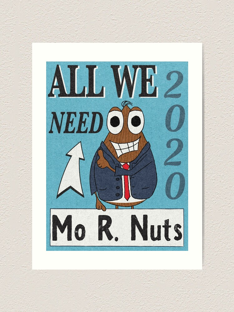 Alternate view of Mo. R Nuts Please Art Print