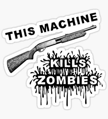 This Machine Kills Zombies Sticker