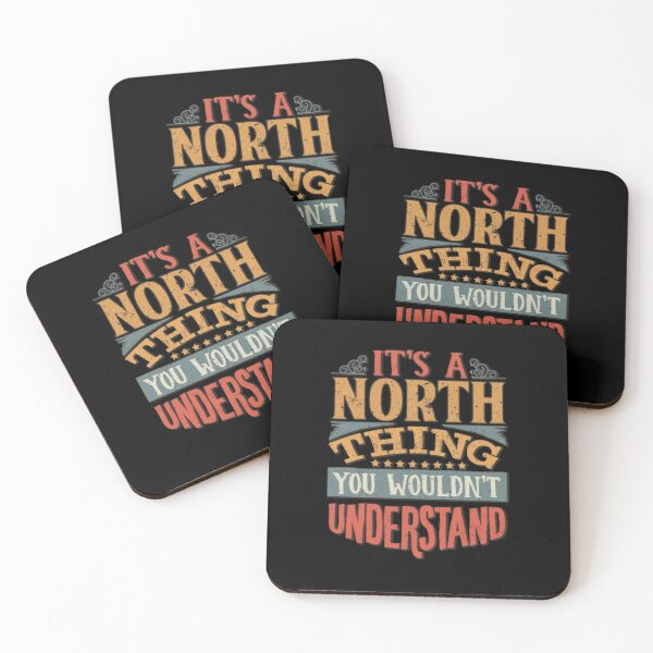 North Family Name -  It's A North Thing You Wouldn't Understand Coasters (Set of 4)