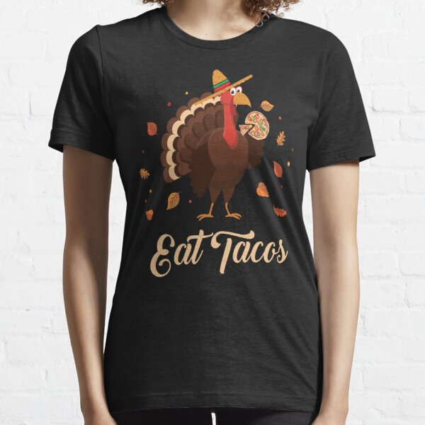 Turkey Eat Tacos Funny Mexican Sombrero Thanksgiving Xmas T-Shirt Essential T-Shirt