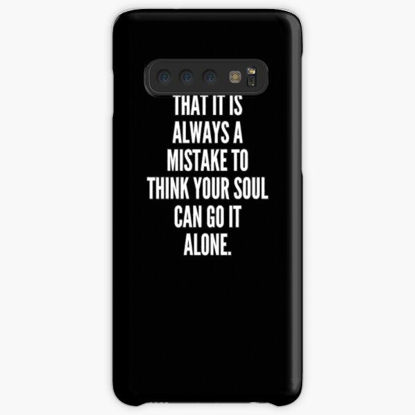 Buddhism notes that it is always a mistake to think your soul can go it alone Samsung Galaxy Snap Case