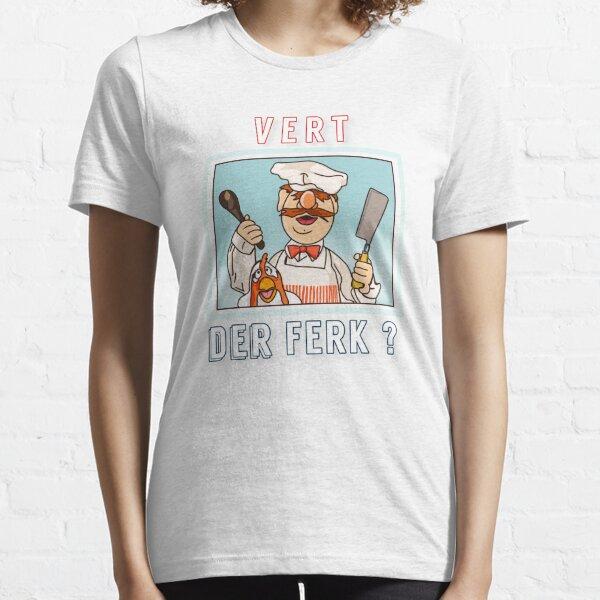 Vert der ferk ?  Swedish Chef Essential T-Shirt