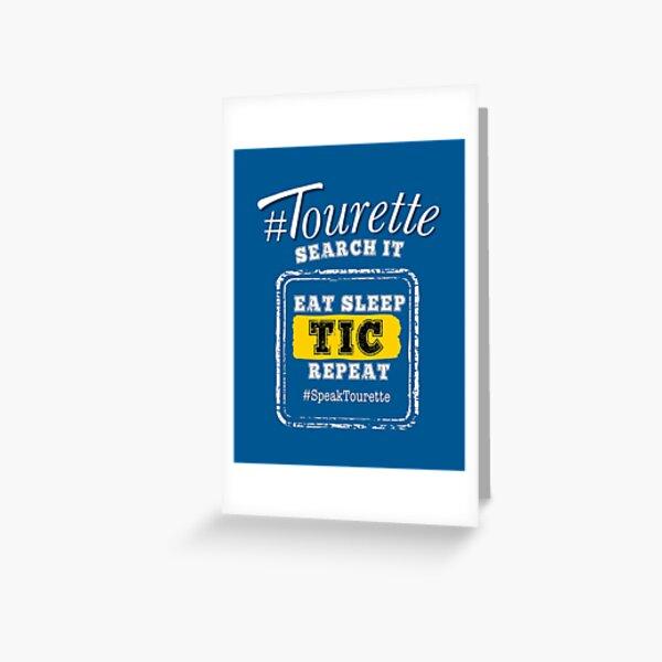 #Tourette - Eat Sleep TIC Repeat [Get Radical, Advocate & Educate Creatively] Greeting Card