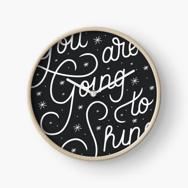 You Are Going To Shine Clock