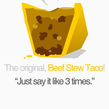 BEEF STEW TACO by webart