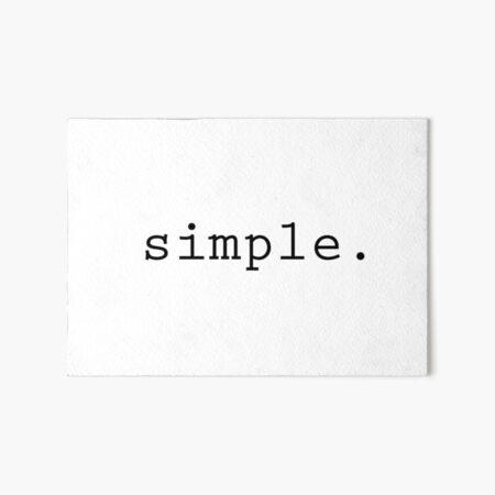 simple. Art Board Print