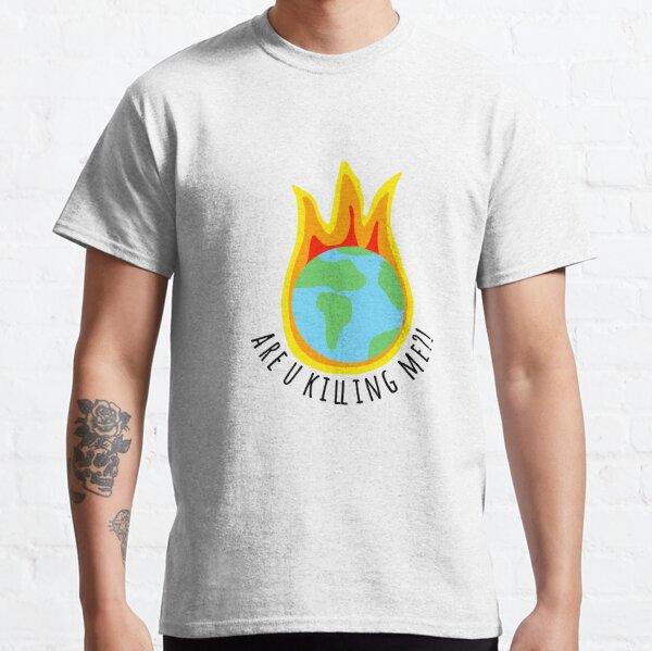 Klimawandel-Aufkleber Tötest du mich ?! Classic T-Shirt