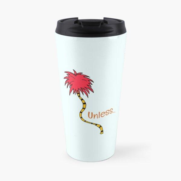 Unless... Travel Mug