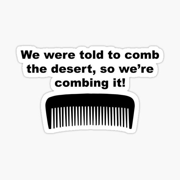 Copy of Spaceballs Combing Desert Sticker