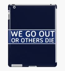 We Go Out iPad Case/Skin