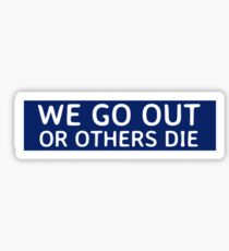 We Go Out Sticker