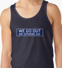 We Go Out Tank Top