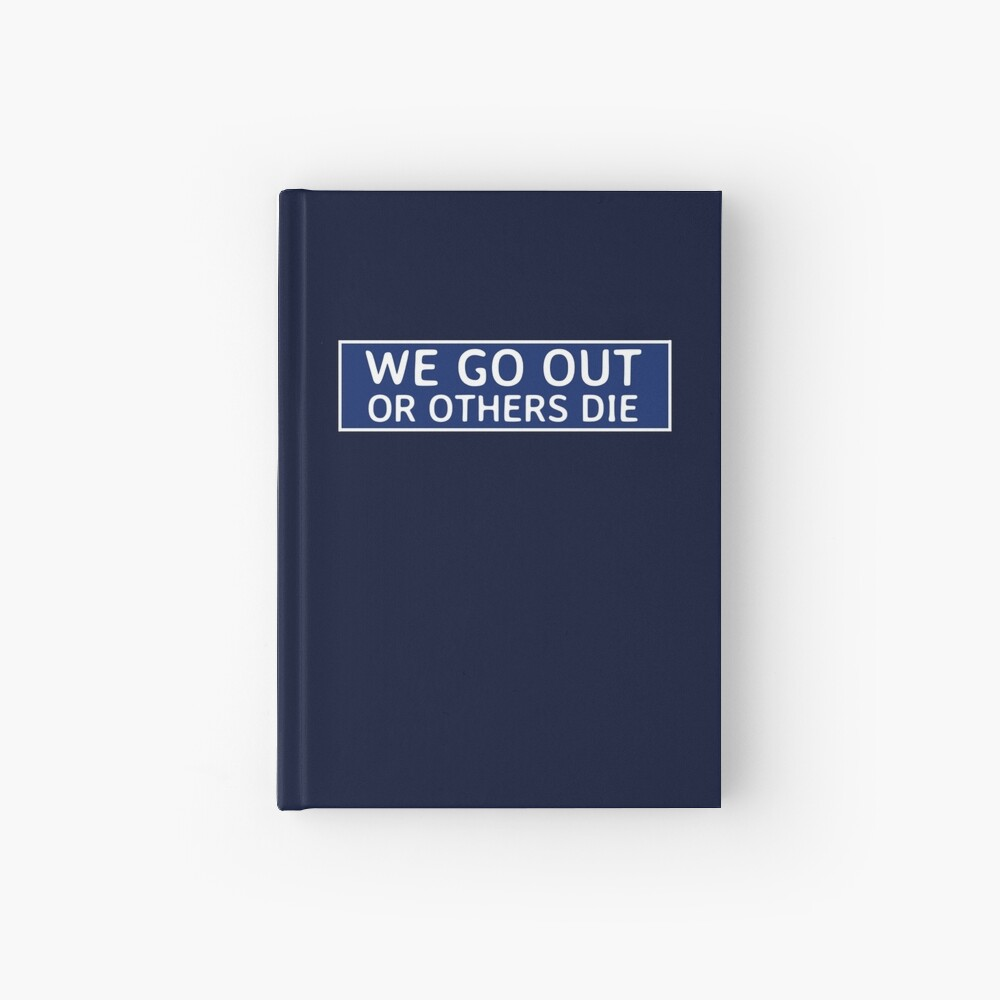 We Go Out Hardcover Journal