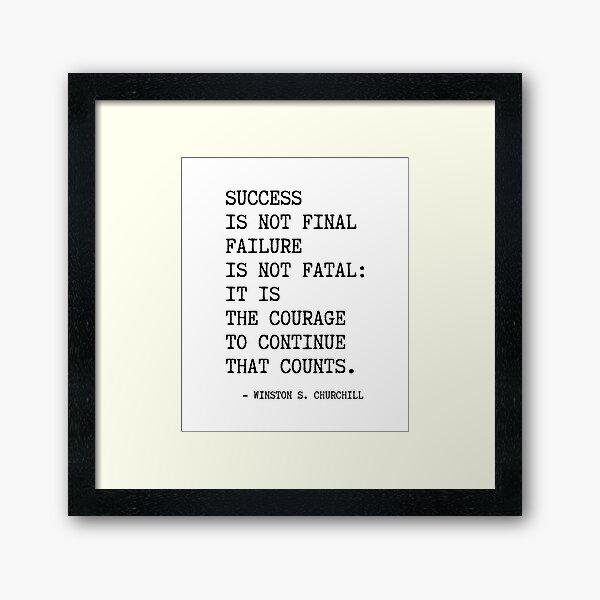 Cita de Churchill, el éxito no es el fracaso final Lámina enmarcada