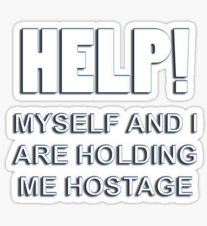 holding me hostage Sticker