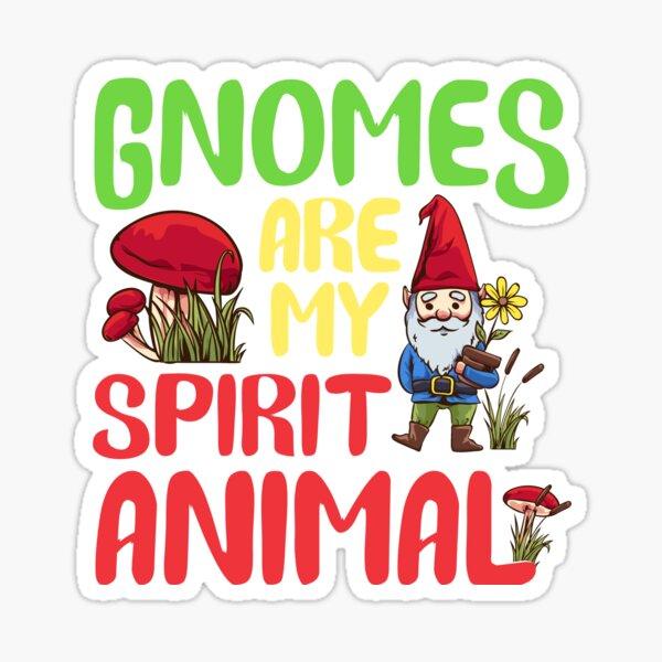 Funny Gnomes Are My Spirit Animal Cute Gnome Sticker