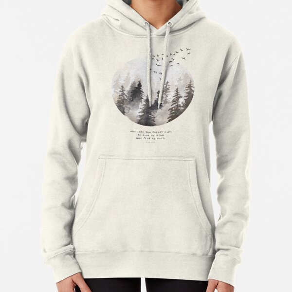 Into The Forest I Go Pullover Hoodie