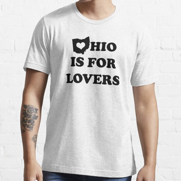 Ohio Is For Lovers Essential T-Shirt