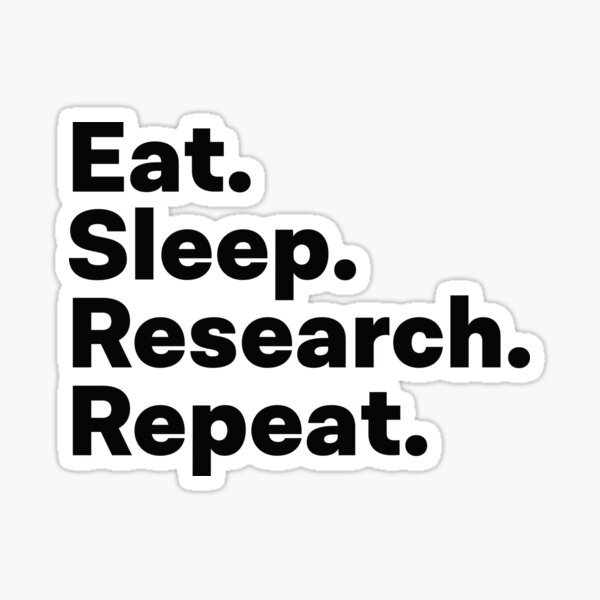 Eat Sleep Research Repeat Sticker