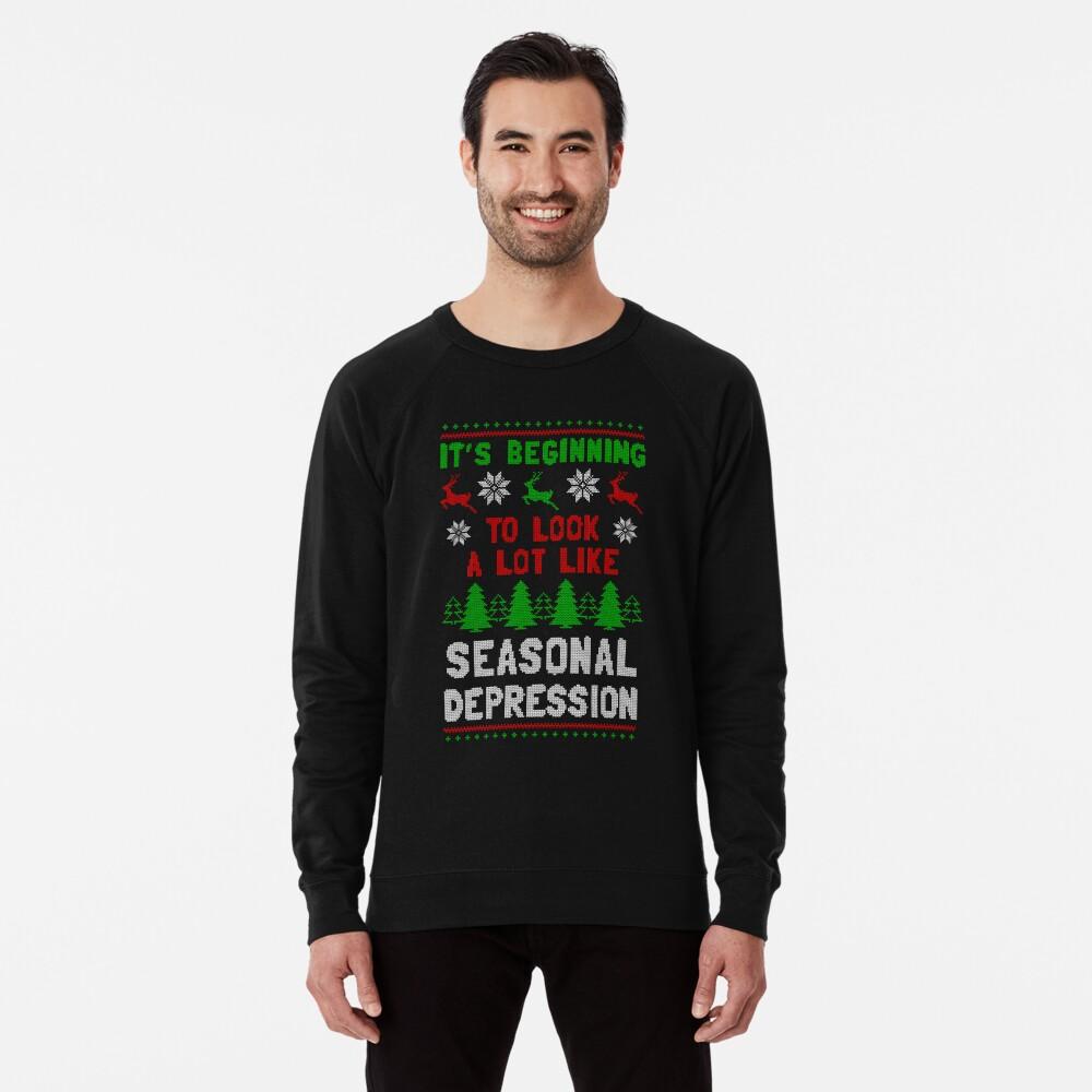 It's Beginning To Look A Lot Like Seasonal Depression Lightweight Sweatshirt