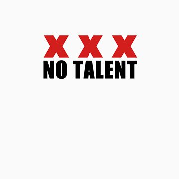 No Talent by scampuk