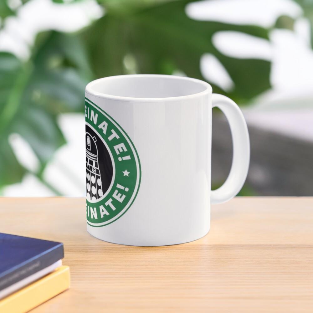 Caffeinate! Exterminate! Mug