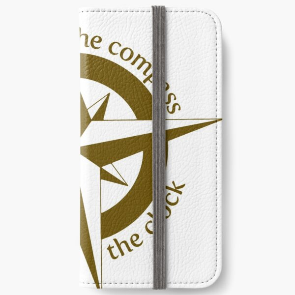 Live by the compass, not the clock iPhone Wallet