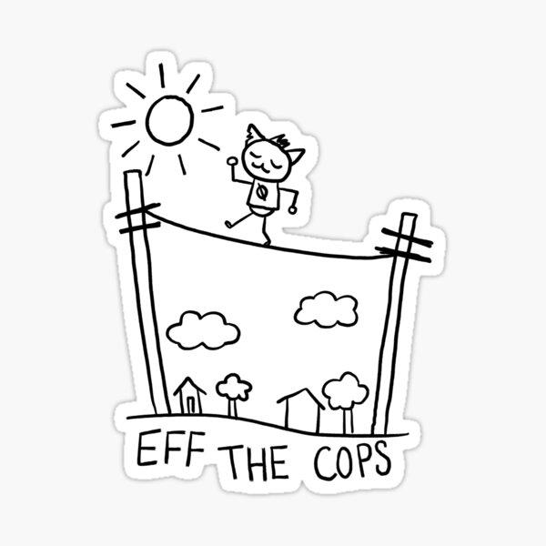 Eff The Cops Sticker